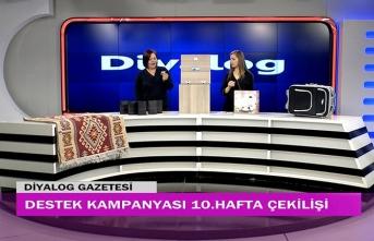 Diyalog Gazetesinin düzenlediği zengin hediye içerikli 'Destek Kampanyasında' 10'uncu hafta çekilişi yapıldı