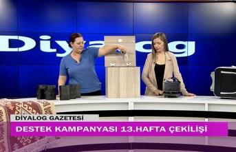 Diyalog Gazetesinin düzenlediği zengin hediye içerikli 'Destek Kampanyasında' 13'üncü hafta çekilişi yapıldı