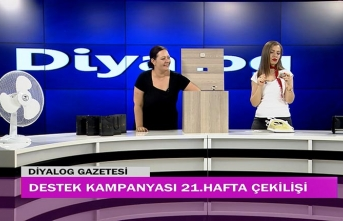 Diyalog Gazetesinin düzenlediği zengin hediye içerikli 'Destek Kampanyasında' 21'inci hafta çekilişi yapıldı