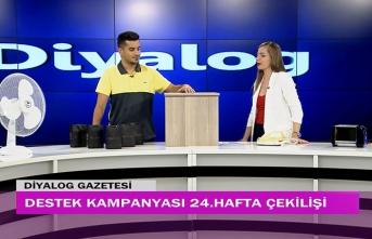 Diyalog Gazetesinin düzenlediği zengin hediye içerikli 'Destek Kampanyasında' 24'üncü hafta çekilişi yapıldı