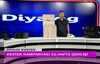 Diyalog Gazetesinin düzenlediği zengin hediye içerikli Destek Kampanyasının 31'inci hafta çekilişi yapıldı