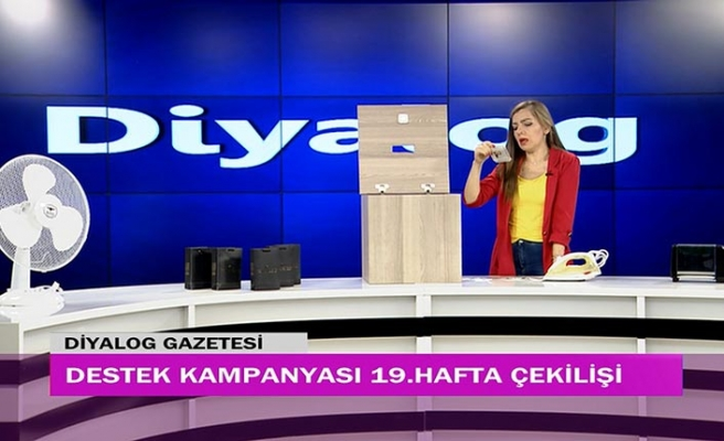 Diyalog Gazetesinin düzenlediği zengin hediye içerikli 'Destek Kampanyasında' 19'uncu hafta çekilişi yapıldı