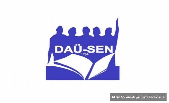DAÜ-SEN'den hükümete uyarı